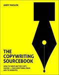 Picture of Copywriting Sourcebook: How to Write Better Copy, Faster - For Everything from Ads to Websites