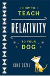 Picture of How To Teach Relativity To Your Dog