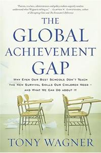 Picture of Global Achievement Gap: Why Even Our Best Schools Don't Teach the New Survival Skills Our Children Need-and What We Can Do About it