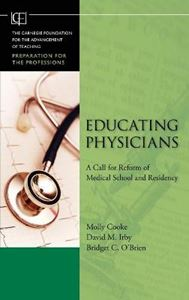 Picture of Educating Physicians: A Call for Reform of Medical School and Residency