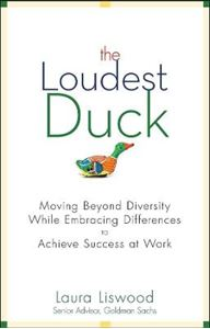 Picture of Loudest Duck: Moving Beyond Diversity While Embracing Differences to Achieve Success at Work