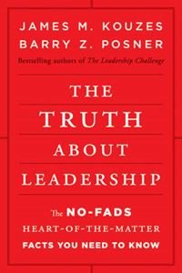 Picture of Truth About Leadership: The No-Fads, Heart-of-the-Matter Facts You Need to Know