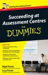 Picture of Succeeding at Assessment Centres For Dummies