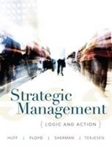 Picture of Strategic Management: Logic and Action