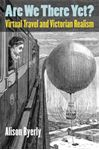 Picture of Are We There Yet?: Virtual Travel and Victorian Realism