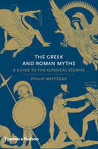 Picture of Greek and Roman Myths: A Guide to the Classical Storiess