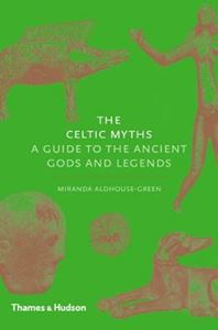 Picture of Celtic Myths: A Guide to the Ancient Gods and Legends