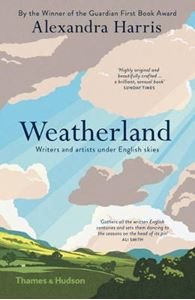 Picture of Weatherland: Writers & Artists Under English Skies
