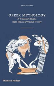 Picture of Greek Mythology: A Traveller's Guide from Mount Olympus to Troy