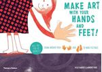 Picture of Make Art With Your Hands and Feet!: Draw Around Your Hands and Feet to Make Pictures