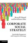 Picture of Corporate Social Strategy: Stakeholder Engagement and Competitive Advantage