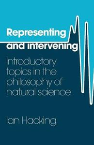 Picture of Representing and Intervening: Introductory Topics in the Philosophy of Natural Science
