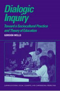 Picture of Dialogic Enquiry : Toward a Sociocultural Practice and Theory of Education