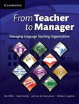 Picture of From Teacher to Manager: Managing Language Teaching Organizations