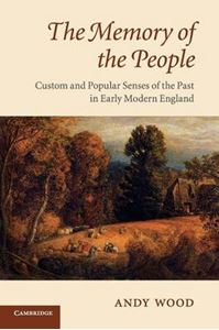 Picture of Memory of the People: Custom and Popular Senses of the Past in Early Modern England