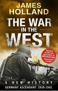 Picture of War in the West - A New History: Germany Ascendant 1039-1941: Volume 1