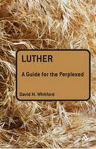 Picture of Luther : A Guide for the Perplexed