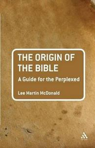 Picture of Origin Of The Bible:a guide for the perplexed