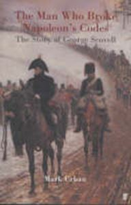 Picture of Man Who Broke Napoleon's Codes: The Story of George Scovell