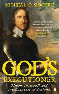 Picture of God's Executioner: Oliver Cromwell and the Conquest of Ireland