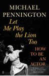Picture of Let Me Play the Lion Too: How to be an Actor