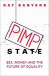Picture of Pimp State: Sex, Money and the Future of Equality