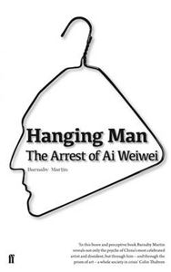Picture of Hanging Man: The Arrest of Ai Weiwei