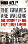 Picture of GRAVES ARE WALKING: HISTORY OF THE GREAT IRISH FAMINE