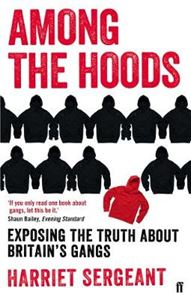 Picture of Among the Hoods: Exposing the truth about Britain's gangs