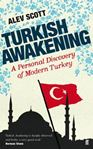 Picture of Turkish Awakening: A Personal Discovery of Modern Turkey