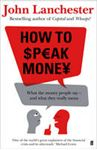 Picture of How to Speak Money -  What the Money People Say and What Thye Really mean