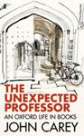 Picture of Unexpected Professor: An Oxford Life in books
