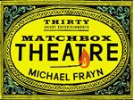 Picture of Matchbox Theatre: Thirty Short Entertainments