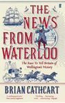 Picture of News from Waterloo:  Race to Tell Britain of Wellington's Victory