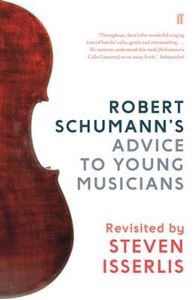 Picture of Robert Schumann's Advice to Young Musicians