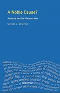 Picture of Noble Cause?:America & the Vietnam war
