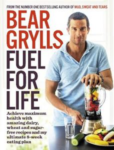 Picture of Fuel for Life: Achieve Maximum Health with Amazing Dairy, Wheat and Sugar-Free Recipes and My Ultimate 8-Week Eating Plan