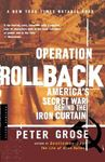 Picture of Operation Rollback: America's Secret War Behind the Iron Curtain
