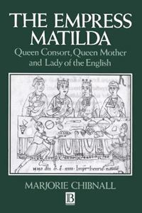 Picture of Empress Matilda: Queen Consort, Queen Mother and Lady of the English
