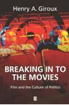 Picture of Breaking in to the Movies - Film and the Culture of Politics