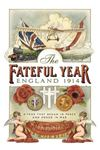 Picture of Fateful Year: England 1914
