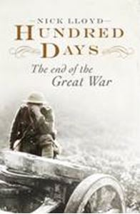 Picture of Hundred Days: The End of the Great War