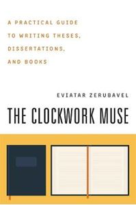 Picture of Clockwork Muse : A Practical Guide to Writing Theses, Dissertations and Books