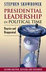 Picture of Presidential Leadership in Political Time: Reprise and Reappraisal