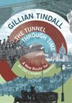 Picture of Tunnel Through Time: A New Route for an Old London Journey
