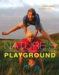 Picture of Nature's Playground: Activities, Crafts and Games to Encourage Children to get Outdoors: Activities, Crafts and Games to Encourage Your Children to Enjoy the Great Outdoors