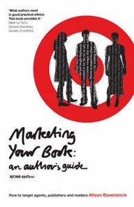Picture of Marketing Your Book: An Author's Guide How to Target Agents, Publishers and Readers 2ed