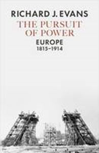 Picture of Pursuit of Power: Europe, 1815-1914