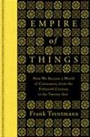 Picture of Empire of Things: How We Became a World of Consumers, from the Fifteenth Century to the Twenty-First