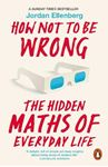 Picture of How Not to be Wrong: The Hidden Maths of Everyday Life